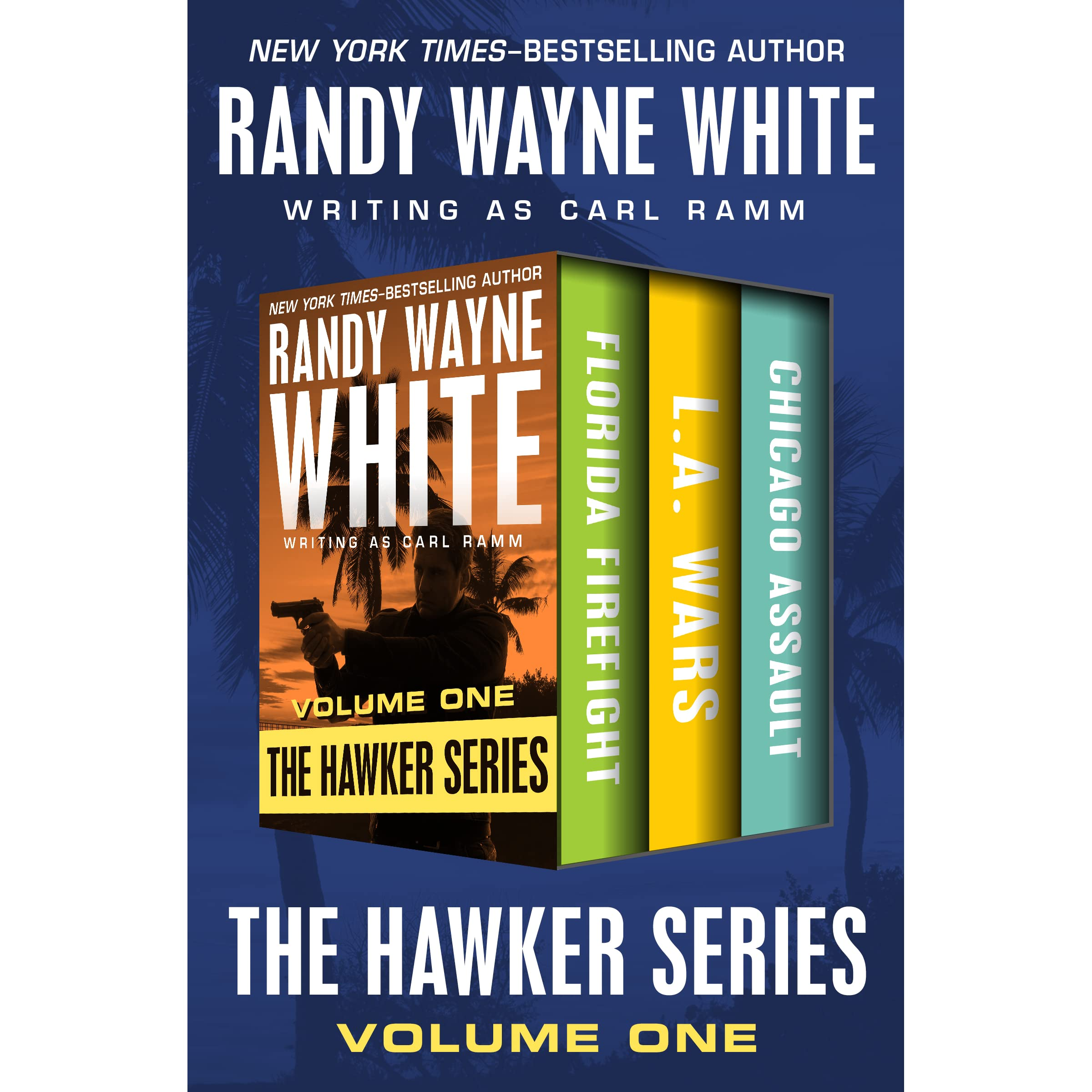 The Hawker Series Volume One: Florida Firefight, L.A. Wars, and Chicago  Assault by Carl Ramm