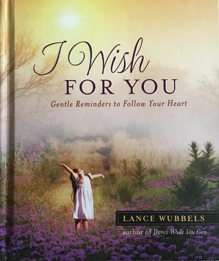 I Wish For You by Lance Wubbels