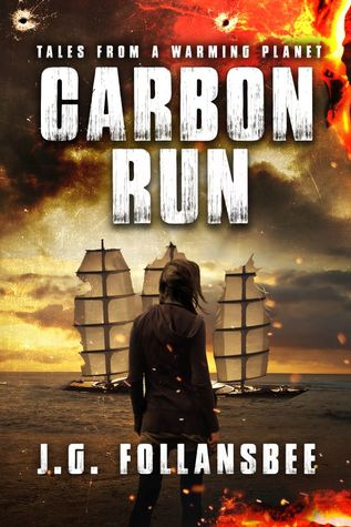 Carbon Run (Tales From A Warming Planet, #2)