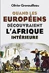 Quand les européens découvraient l'Afrique intérieure: Afrique Occidentale, vers 1795-1830 (HISTOIRE DE)