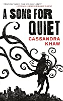 A Song for Quiet (Persons Non Grata, #2)