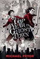 Gap Year in Ghost Town