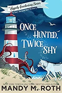 Once Hunted, Twice Shy (The Happily Everlasting Series, #2)