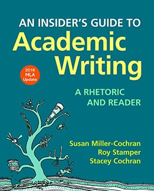 an insiders guide to academic writing: a rhetoric and reader second edition