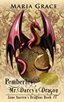 Pemberley: Mr. Darcy's Dragon (Jane Austen's Dragons, #1)