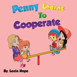 Penny Learns To Cooperate (childrens kids preschool books Book 2)
