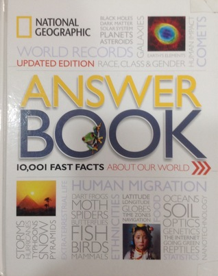 Answer Book,10001 Fast Facts About our World (First Edition,2016) [Hardcover] [Jan 01, 2017] National Geographic Society