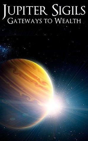 Jupiter Sigils: Gateways to Wealth by Timothy V  Zaleski