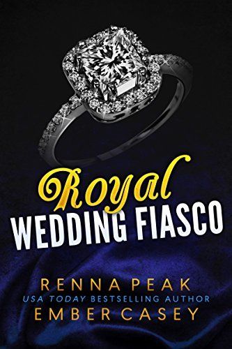 Renna Peak - Royal Heartbreaker, Royal Mistake, Royal Arrangement 6.25 - Royal Wedding Fiasco