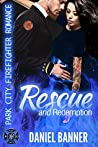 Rescue and Redemption (Park City Firefighter Romance #8)