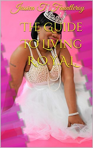 The Guide To Living R.O.Y.A.L.  by  Jessica T. Fauntleroy