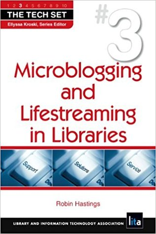 Microblogging and Lifestreaming in Libraries