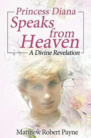 Princess Diana Speaks from Heaven: A Divine Revelation