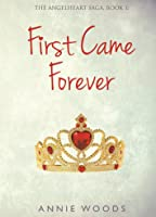 First Came Forever (The Angelheart Saga, #1)