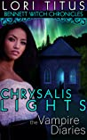 Chrysalis Lights (The Vampire Diaries: Bennett Witch Chronicles Kindle Worlds)