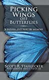 Picking Wings off Butterflies: A Father and Son Tbi Memoir