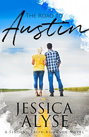 The Road to Austin (A Finding Faith Romance Book 2)