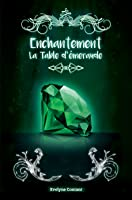 La Table d'émeraude (Enchantement, #3)