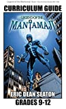 Legend of the Mantamaji: Curriculum Guide: Grades 9 - 12