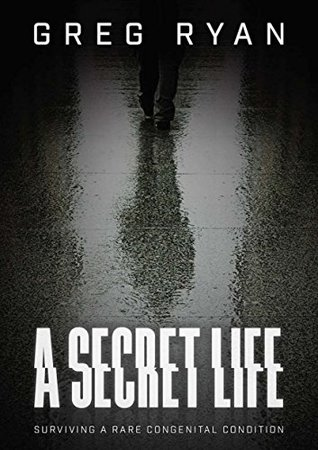 A Secret Life: Surviving A Rare Congenital Condition