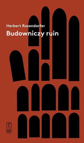Budowniczy ruin by Herbert Rosendorfer
