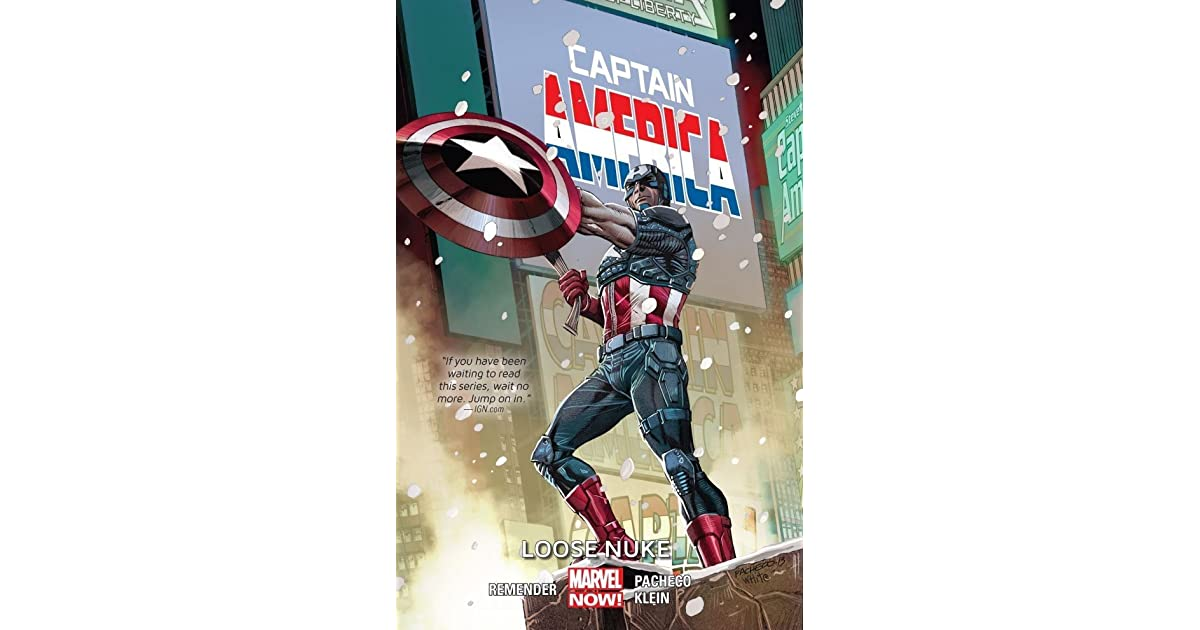 Loose Nuke Captain America Volume 3 Marvel Now, Rick Remender, Carlos Pacheco,
