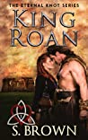 King Roan: Time Travel (The Eternal Knot Series #1)