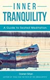 Inner Tranquility: A Guide to Seated Meditation