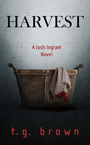 Harvest: A Josh Ingram Novel (Josh Ingram Series #2)