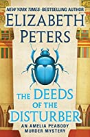 The Deeds of the Disturber (The Amelia Peabody Murder Mysteries, #5)
