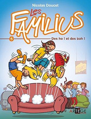 Les Familius, des oh ! et des bah ! : Tome 5