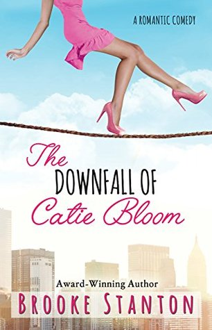 The Downfall of Catie Bloom (Bloom Sisters, #3)