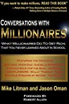Conversations with Millionaires: What Millionaires Do To Get Rich, That You Never Learned In School!