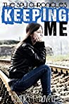 Keeping Me (Spy Chronicles, #2)
