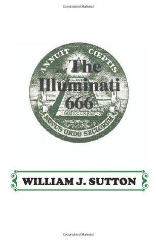 Illuminati 666 by W J Sutton