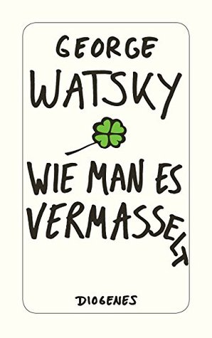 Wie man es vermasselt by George Watsky