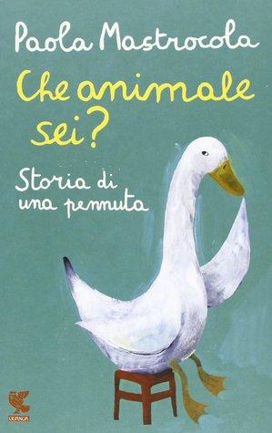 Che animale sei?: Storia di una pennuta