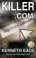 Killer.com: A Lawyer Brent Marks Legal Thriller (Brent Marks Legal Thriller Series)