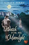 Watch For Me By Moonlight (Hartsford Mysteries #1)