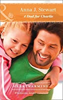 A Dad For Charlie (Mills & Boon Heartwarming) (Butterfly Harbor Stories, Book 2)