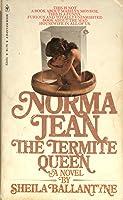 Norma Jean the Termite Queen