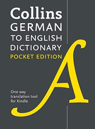 Collins German to English Dictionary (One Way) Pocket Edition: Over 14,000 headwords and 28,000 translations
