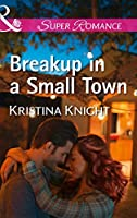 Breakup In A Small Town (Mills & Boon Superromance) (A Slippery Rock Novel, Book 3)
