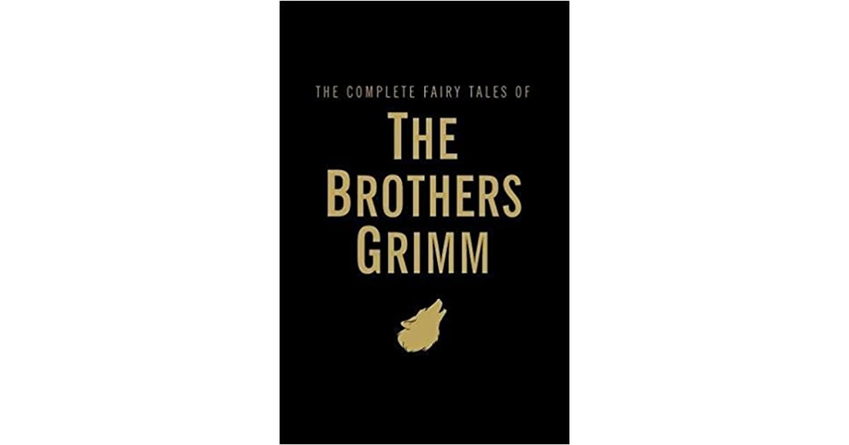 an examination of the complete grimms fairy tales book Children's and household tales (grimms' fairy tales) compiled, translated  folklore, fairy tales, and mythology grimm brothers' home page the top of this document.