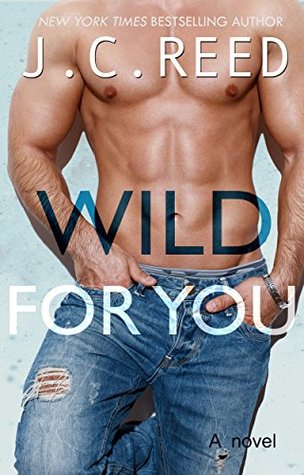 Wild For You by J.C. Reed