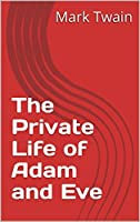 The Private Life of Adam and Eve