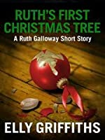 Ruth's First Christmas Tree (Ruth Galloway, #4.5)