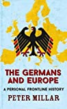 The Germans and Europe: A Personal Frontline History