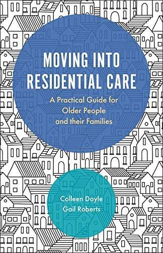 Moving into Residential Care A Practical Guide for Older People and Their Families
