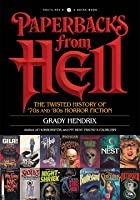 Paperbacks from Hell: The Twisted History of '70s and '80s Horror Fiction